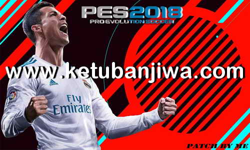 PES 2018 Patch by Me v2 Fix Update For PS3 CFW + OFW BLES + BLUS Ketuban Jiwa