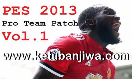 PES 2013 Pro Team Patch Vol.1 Season 17-18 Single Link Ketuban Jiwa