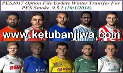 PES 2017 Option File Winter Transfer Update 20 January 2018 For SMoKE Patch 9.5.2 by EsLam Ketuban Jiwa