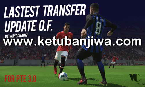 PES 2018 Option File v4 Winter Transfer Update 24 January 2018 For PTE Patch 3.0 by VapidChainz Ketuban Jiwa