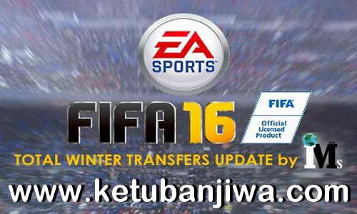 FIFA 16 Total Winter Transfer Update 27 February 2018 For PC by IMS Ketuban Jiwa