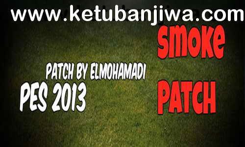 PES 2013 SMoKE Patch v3 - 5.6.0 Season 2017-2018 by Elmohamadi Ketuban Jiwa