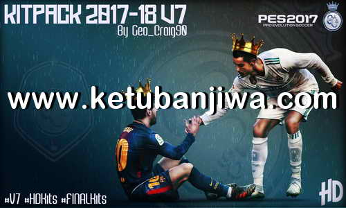 PES 2017 HD Kitserver Pack Season 2017-2018 v7 All In One by Geo_Craig90 Ketuban Jiwa
