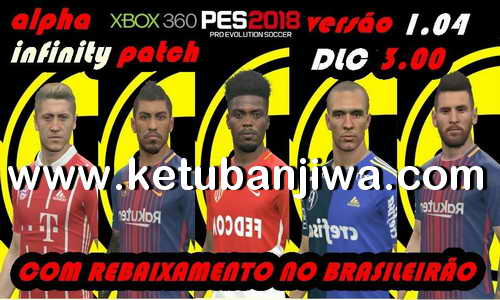 PES 2018 Alpha Infinity Patch Update DLC 3.0 For XBOX 360 Ketuban Jiwa