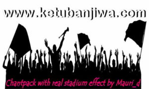 PES 2018 Chants Pack With Real Stadium Effect For PC by Mauri_d Ketuban Jiwa