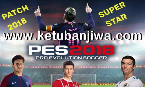 PES 2018 Super Star Patch v1 Ketuban Jiwa