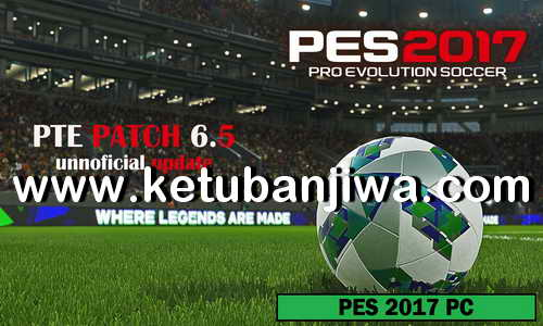 PES 2017 Unofficial PTE Patch 6.5.0 AIO March 2018 by Tauvic99 Ketuban Jiwa