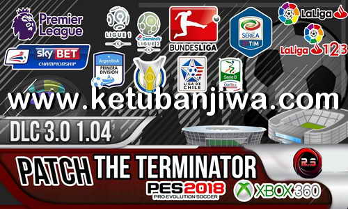 PES 2018 The Terminator VP Patch Compatible DLC 3.0 For XBOX 360 Ketuban Jiwa