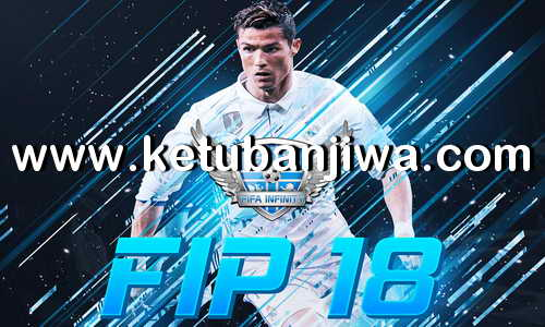 FIFA 18 Infinity Patch FIP v2.1 Update 12 April 2018 Ketuban Jiwa