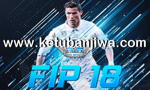 FIFA 18 Infinity Patch FIP v2.1 Update 15 April 2018 Ketuban Jiwa