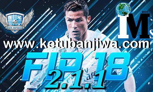 FIFA 18 Infinity Patch FIP v2.1.1 Update 19 April 2018 Ketuban Jiwa