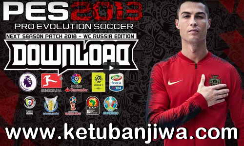 PES 2013 Next Season Patch World Cup 2018 Edition For PC by Minosta4u Ketuban Jiwa