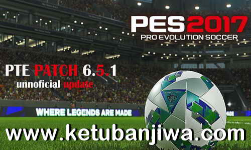 PES 2017 Unofficial PTE Patch v6.5.1 Update 18 April 2018 by TauVic99 Ketuban jiwa