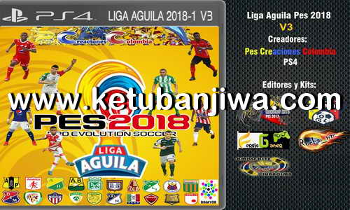 PES 2018 Liga Aguila v3 Option File For PS4 by Pes Creaciones Colombia Ketuban Jiwa