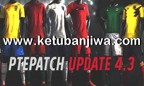 PES 2018 PTE Patch 4.3 Update DLC 4.0 Single Link Ketuban jiwa