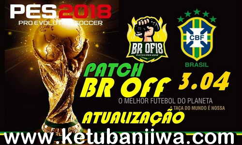 PES 2018 Patch BR OFF v3.04 AIO + MLS For XBOX 360 Ketuban Jiwa