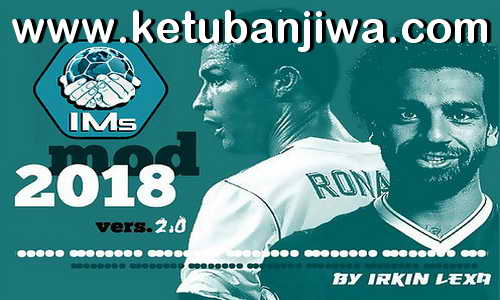 FIFA 18 IMS Mod 2018 v2.0 by Irkin Lexa Ketuban Jiwa