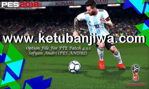 PES 2018 Option File Update 13 May 2018 For PTE Patch 4.3.1 by Sofyan Andri Ketuban Jiwa