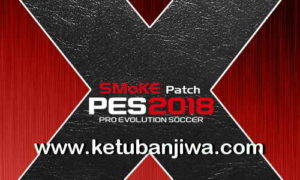 PES 2018 SMoKE Patch X20 AIO Single Link