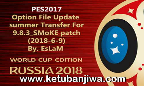 PES 2017 Option File Update 09 June 2018 For SMoKE Patch 9.8.3 by EsLaM Ketuban Jiwa