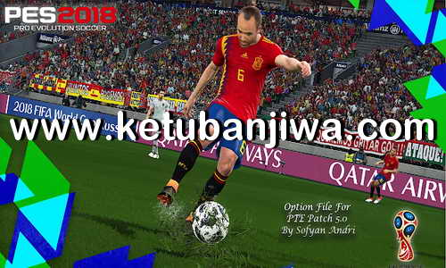 PES 2018 Option File Update 25 Juni 2018 For PTE Patch 5.0 by Sofyan Andri Ketuban Jiwa