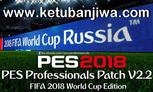 PES 2018 PES Professionals Patch v2.2 Update 17 June 2018 Ketuban Jiwa