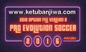 PES 2016 PTE Patch Option File v8 Summer Transfer Update 26 July 2018 by Mackubex Ketuban JIwa