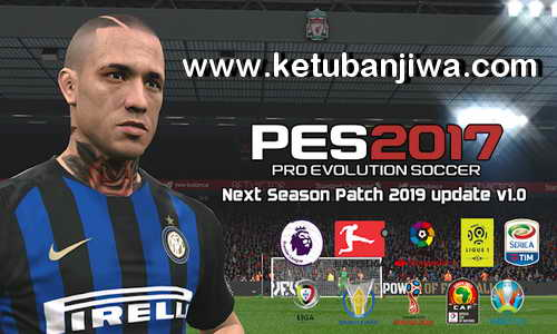 PES 2017 Next Season Patch 2019 AIO Update Fix v1.0 by Micano4u Ketuban Jiwa