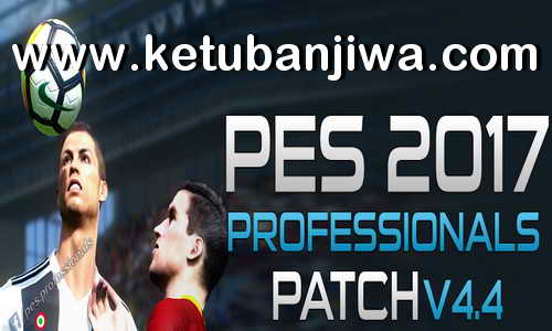PES 2017 PES Professionals Patch 4.4 Summer Transfer Season 2018-2019 Ketuban Jiwa