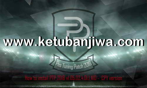 PES 2018 PES Tuning Patch v1.05.02.4.01.1 Update Ketuban Jiwa