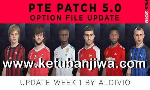 PES 2018 PTE Patch 5.0 - 5.1 Option File Update Week 1 by Aldivio Ketuban Jiwa