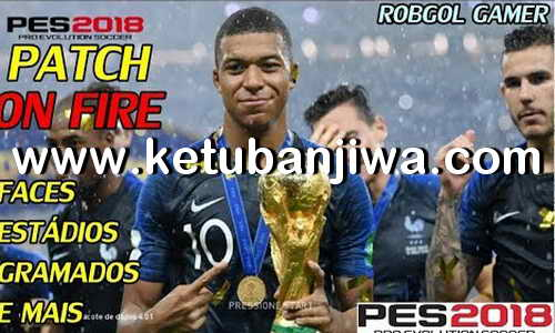 PES 2018 Patch On Fire For XBOX 360 AIO Ketuban Jiwa