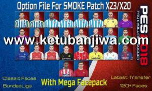 PES 2018 SMoKE Patch X23-X20 Option File + Mega Facepack by Wisam M. Mohammed Ketuban Jiwa