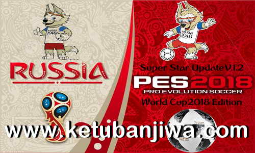 PES 2018 Super Star Patch v1.2 World Cup Edition Ketuban Jiwa