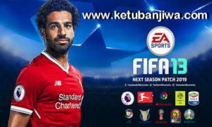 FIFA 13 Next Season Patch 2019 AIO by Micano4u Ketuban Jiwa