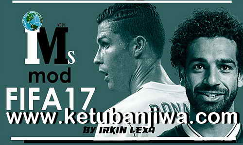 FIFA 17 IMS Mod 2.0 + Squad Update Season 18-19 Ketuban Jiwa