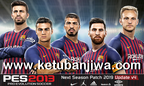 PES 2013 Next Season Patch 2019 Update v4.0 by Micano4u Ketuban Jiwa
