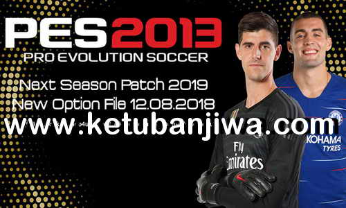 PES 2013 Option File Summer Transfer Update 12 August 2018 by Micano4u Ketuban Jiwa