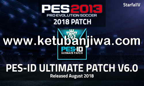 PES 2013 PES-ID Ultimate Patch v6.0.1 Minor Update 19 August 2018 Ketuban Jiwa