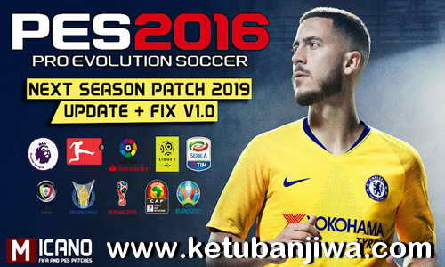 PES 2016 Next Season Patch 2019 AIO + Update Fix v1.0 by Micano4u Ketuban Jiwa