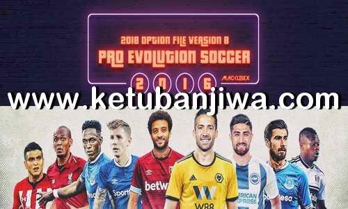 PES 2016 PTE Patch Option File v8 Summer Transfer Update 10 August 2018 by Mackubex Ketuban Jiwa