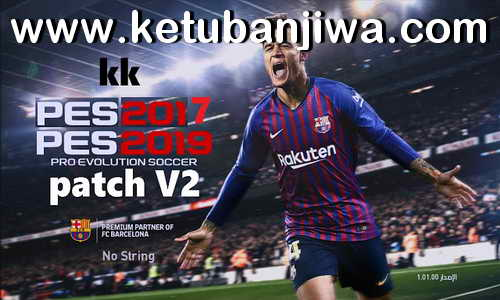 PES 2017 KK Patch Like PES 2019 v2 AIO by KK-Adds Ketuban jiwa