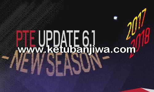 PES 2017 Option File Summer Transfer Update 04 August 2018 For PTE Patch v6.1 Ketuban Jiwa