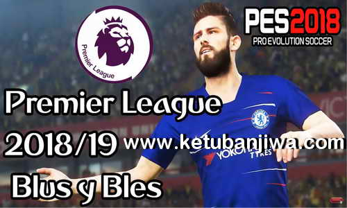 PES 2018 English Premier League Option File Season 18-19 For PS3 OFW BLES + BLUS by FernandoPes Ketuban Jiwa