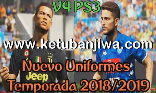PES 2018 Kitpack v4 New Season 2018-2019 For PS3 OFW BLES + BLUS by FernandoPes Ketuban Jiwa
