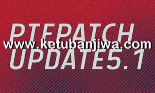 PES 2018 Option File Summer Transfer Update 15 August 2018 For PTE Patch 5.1 by Azhar Gonggok Ketuban Jiwa