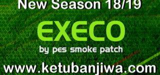 PES 2018 SMoKE Patch EXECO AIO Season 18/19 Single Link