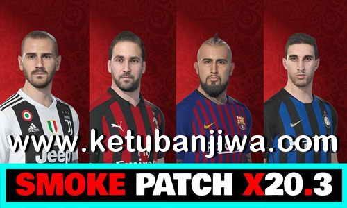 PES 2018 SMoKE Patch X23- X20 Option File Summer Transfer Update 06 August 2018 by Eno Patch Ketuban Jiwa