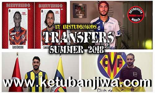 FIFA 18 Squad Update All Summer Transfer 2018 by IMS Ketuban Jiwa