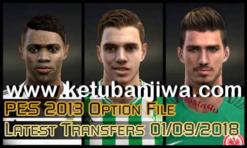 PES 2013 Option File Update Full Summer Transfer 2018 by Minosta4u Ketuban Jiwa